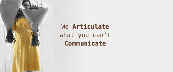 , We Articulate What You Can't Communicate