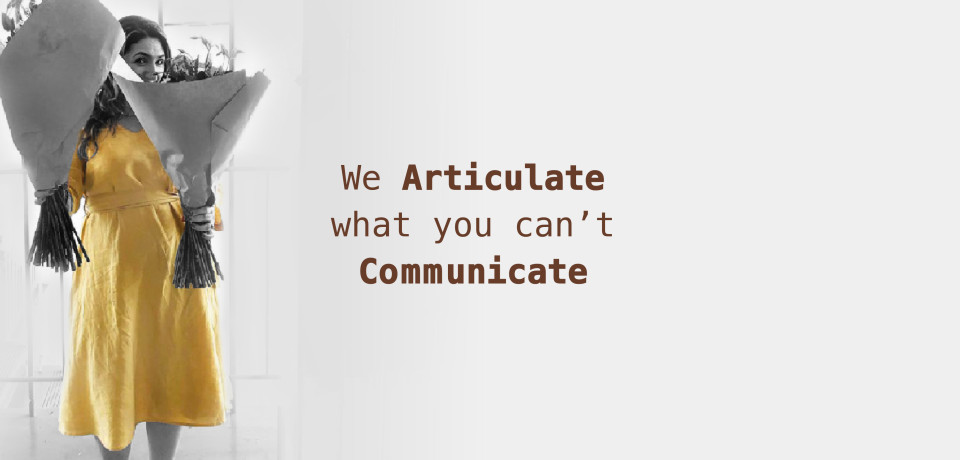 We Articulate What You Can't Communicate